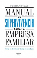 Manual de supervivencia para la empresa familiar